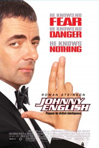 Johnny English Movie Poster - Rowan Atkinson in a suit and bow tie holding his fingers in a gun shape. Johnny English written in white. He knows no fear he knows no danger he know nothing written above.