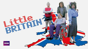 Little Britain Characters stood on top of a cartoon map of the UK that is coloured like the United Kingdom flag. Little Britain is written to the left.