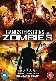 Gangsters, Guns & Zombies movie poster- Gangsters, Guns and Zombies written in white with a montage of images from the film around the edge. London skyline is in the distance