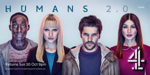 Humans poster with the titles Humans 2.0 written on top of four cast members staring at the camera