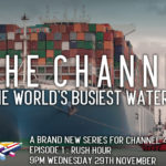 Image of large container ship and tugboat with the words 'The Channel: The World's Busiest Water' superimposed.