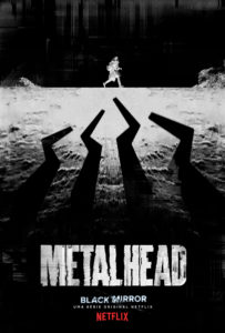 Poster for Black Mirror MetalHead episode in black and white showing stylised image of main character running across the horizon. metal Head written in white