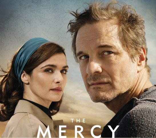 Colin Firth and Rachel Weisz in The Mercy Official Poster close up of faces looking into distance. The Mercy written in white