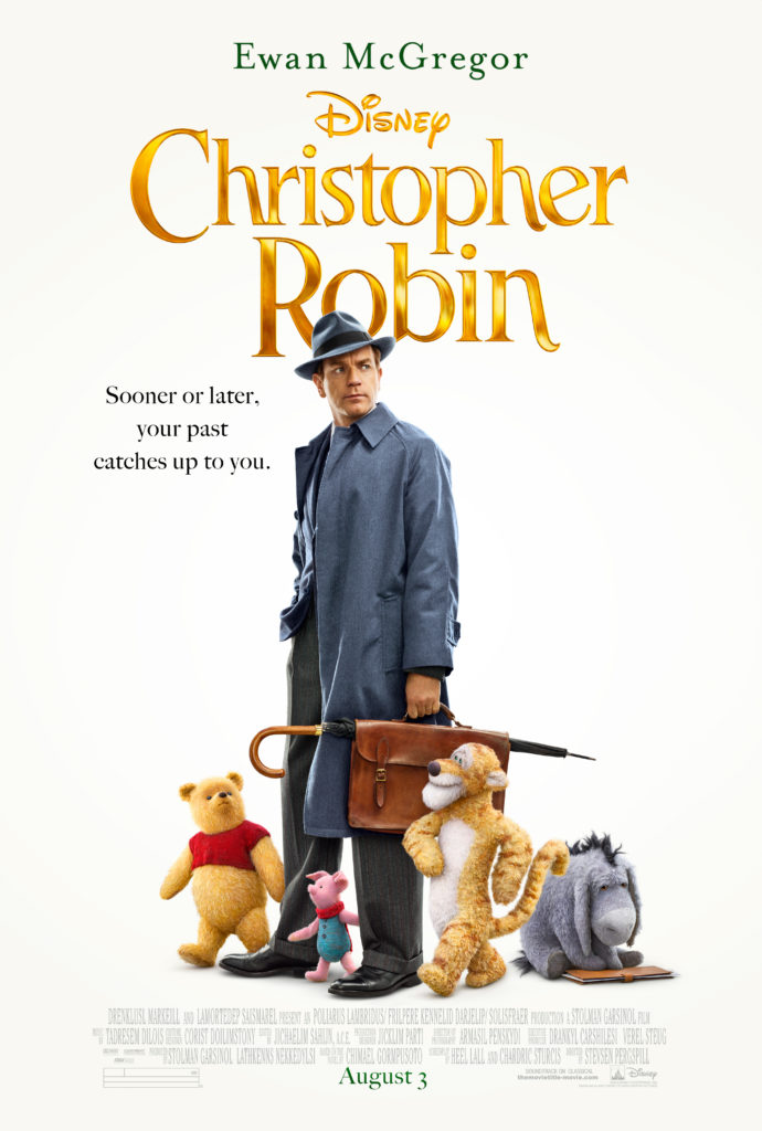 Christoper Robin Movie Poster of Christoper robin in a suit and coat carrying a briefcase and umbrella. Winnie the pooh, piglet, tigger and eeyore surround him. Disney Christopher Robin is written in gold with Ewan McGregor written in green on top. Sooner or later, your past catches up to you is underneath in black.