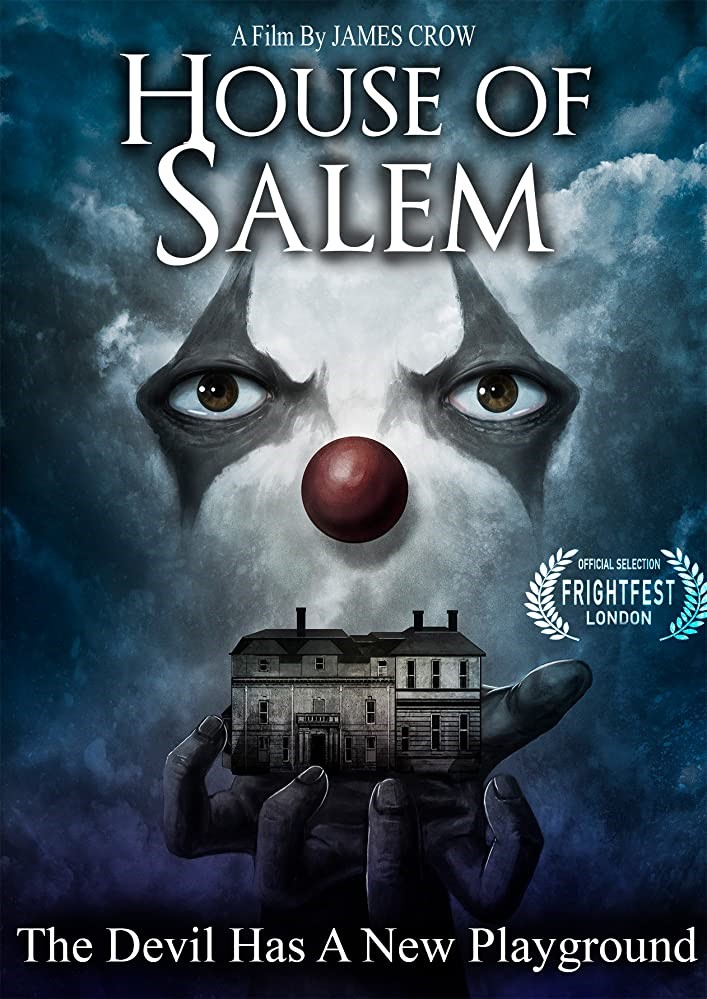 House of Salem Film Poster- cloudy night sky with the film title on top and a clowns face in the centre and a hand reaching out holding a manor house. House of Salem written in white.