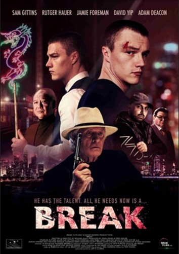 Film poster for Break- a grey haired man in a beige hat and black top is in the centre of the image holding a gun up to the ceiling, behind him is a montage of 5 other characters from the film, all with concerned and moody faces. The images are on top of a city skyline at night. The title Break is written in the centre